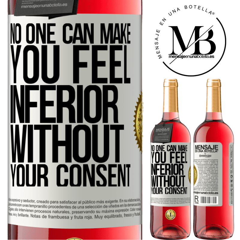 24,95 € Free Shipping | Rosé Wine ROSÉ Edition No one can make you feel inferior without your consent White Label. Customizable label Young wine Harvest 2020 Tempranillo