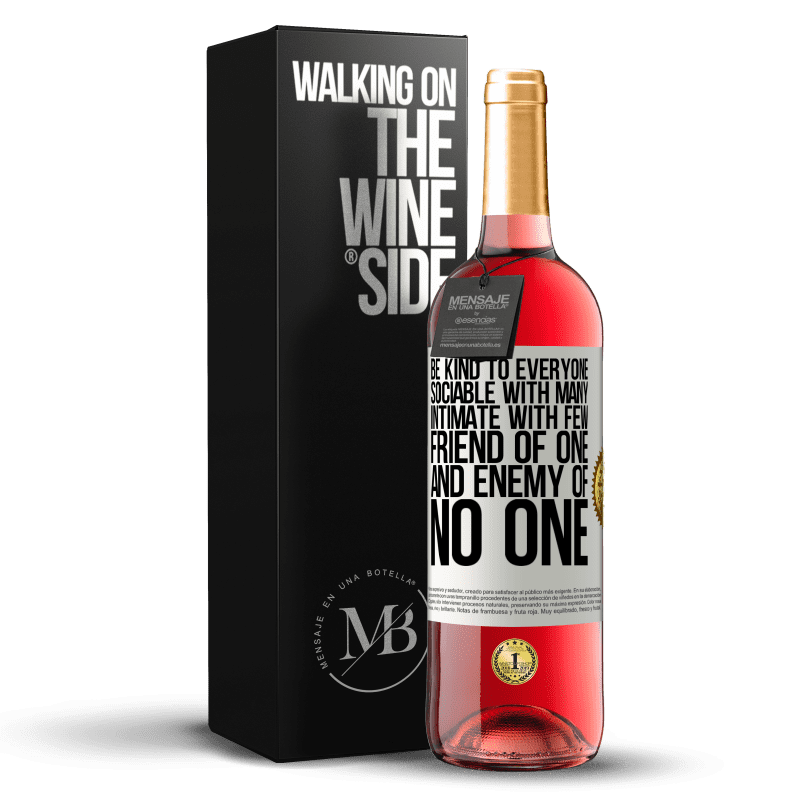 24,95 € Free Shipping   Rosé Wine ROSÉ Edition Be kind to everyone, sociable with many, intimate with few, friend of one, and enemy of no one White Label. Customizable label Young wine Harvest 2020 Tempranillo