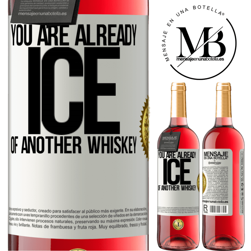 24,95 € Free Shipping   Rosé Wine ROSÉ Edition You are already ice of another whiskey White Label. Customizable label Young wine Harvest 2020 Tempranillo
