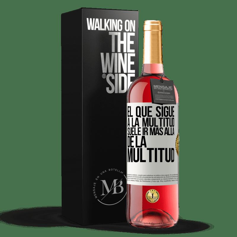 24,95 € Envoi gratuit   Vin rosé Édition ROSÉ Celui qui suit la foule dépasse généralement la foule Étiquette Blanche. Étiquette personnalisable Vin jeune Récolte 2020 Tempranillo
