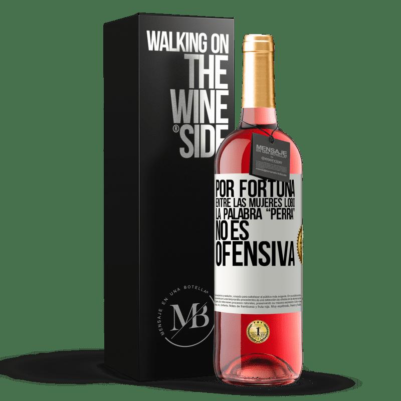 24,95 € Envoi gratuit | Vin rosé Édition ROSÉ Heureusement chez les loups-garous, le mot garce n'est pas offensant Étiquette Blanche. Étiquette personnalisable Vin jeune Récolte 2020 Tempranillo