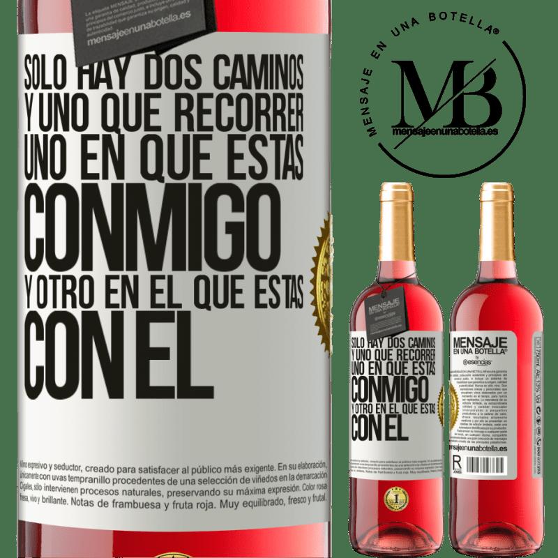 24,95 € Envoi gratuit   Vin rosé Édition ROSÉ Il n'y a que deux routes, et une à parcourir, une sur laquelle tu es avec moi et une sur laquelle tu es avec lui Étiquette Blanche. Étiquette personnalisable Vin jeune Récolte 2020 Tempranillo