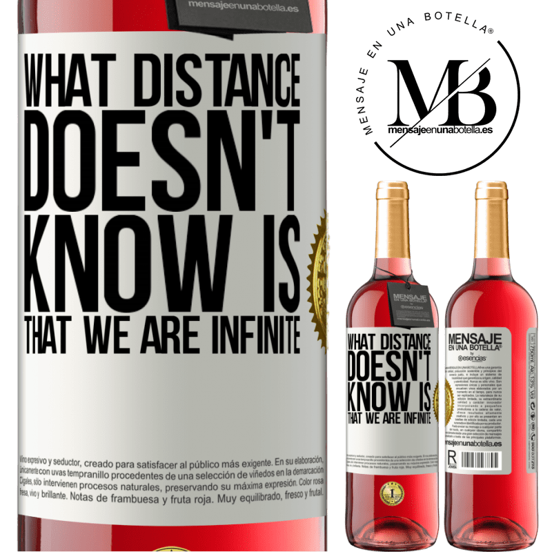 24,95 € Free Shipping   Rosé Wine ROSÉ Edition What distance does not know is that we are infinite White Label. Customizable label Young wine Harvest 2020 Tempranillo
