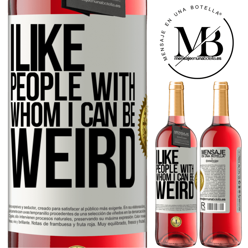 24,95 € Free Shipping | Rosé Wine ROSÉ Edition I like people with whom I can be weird White Label. Customizable label Young wine Harvest 2020 Tempranillo
