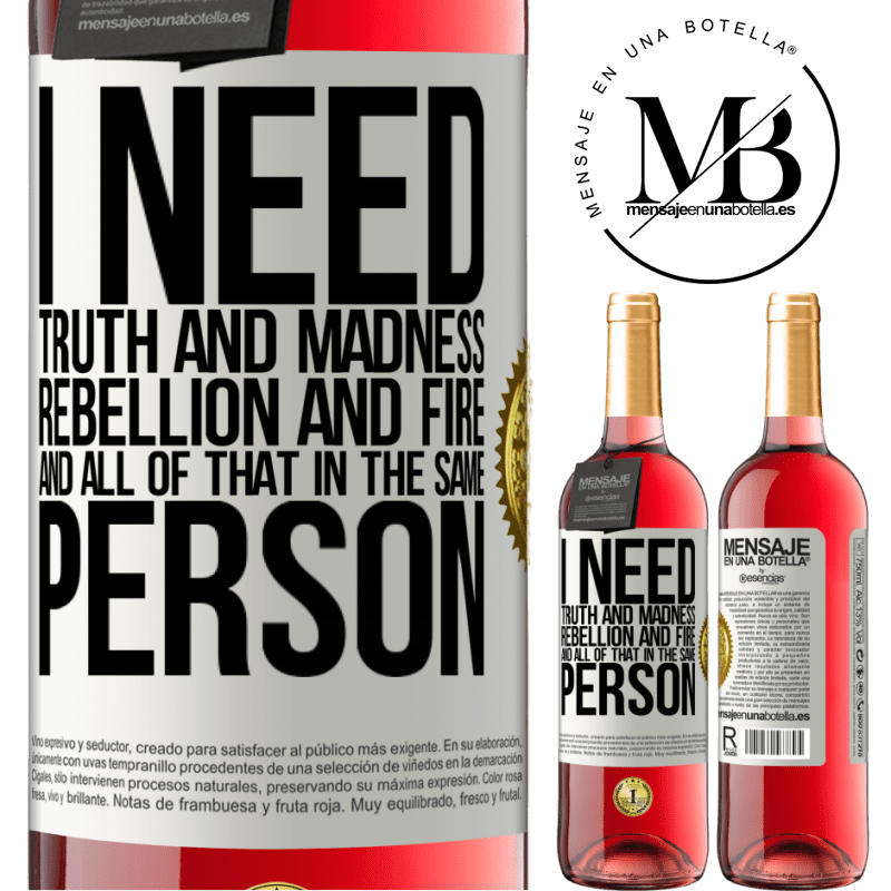 24,95 € Free Shipping | Rosé Wine ROSÉ Edition I need truth and madness, rebellion and fire ... And all that in the same person White Label. Customizable label Young wine Harvest 2020 Tempranillo