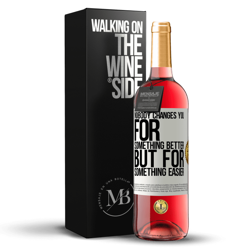 24,95 € Free Shipping | Rosé Wine ROSÉ Edition Nobody changes you for something better, but for something easier White Label. Customizable label Young wine Harvest 2020 Tempranillo