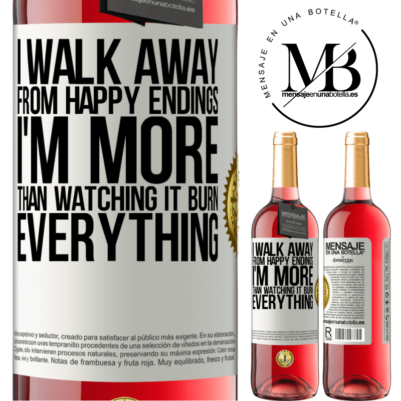 24,95 € Free Shipping | Rosé Wine ROSÉ Edition I walk away from happy endings, I'm more than watching it burn everything White Label. Customizable label Young wine Harvest 2020 Tempranillo