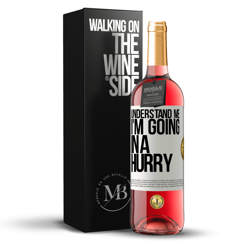 24,95 € Free Shipping | Rosé Wine ROSÉ Edition Understand me, I'm going in a hurry White Label. Customizable label Young wine Harvest 2020 Tempranillo
