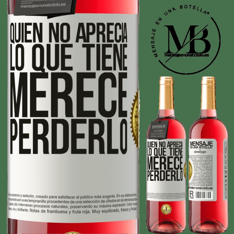 24,95 € Envoi gratuit | Vin rosé Édition ROSÉ Qui n'apprécie pas ce qu'il a, mérite de le perdre Étiquette Blanche. Étiquette personnalisable Vin jeune Récolte 2020 Tempranillo