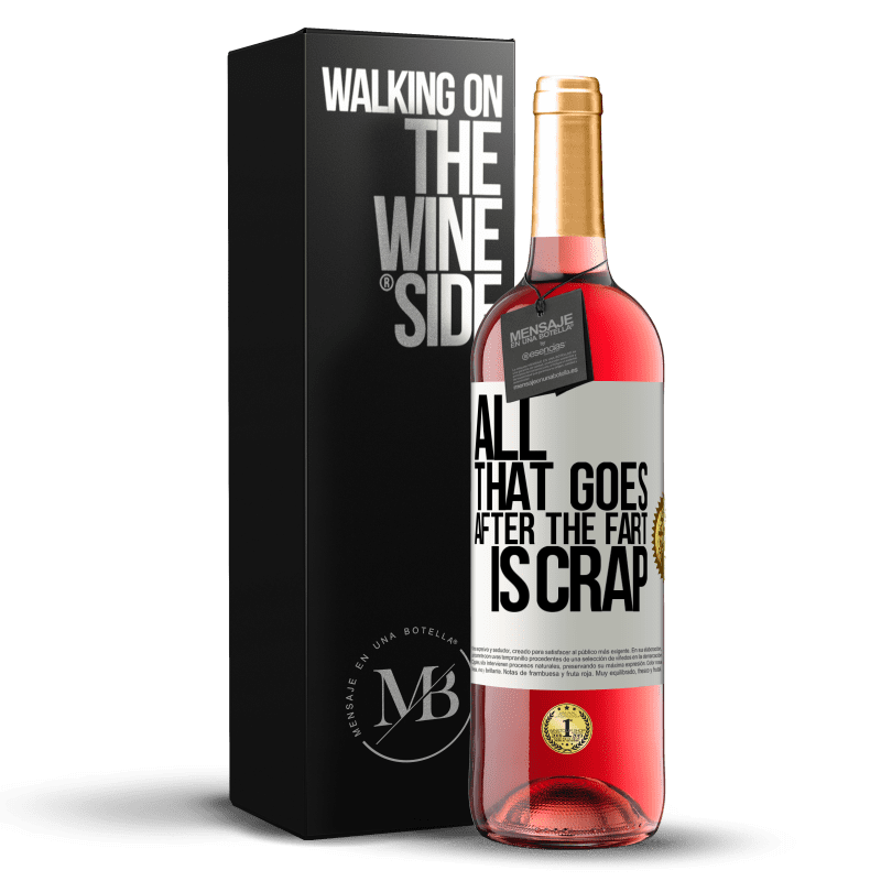 24,95 € Free Shipping | Rosé Wine ROSÉ Edition All that goes after the fart is crap White Label. Customizable label Young wine Harvest 2020 Tempranillo