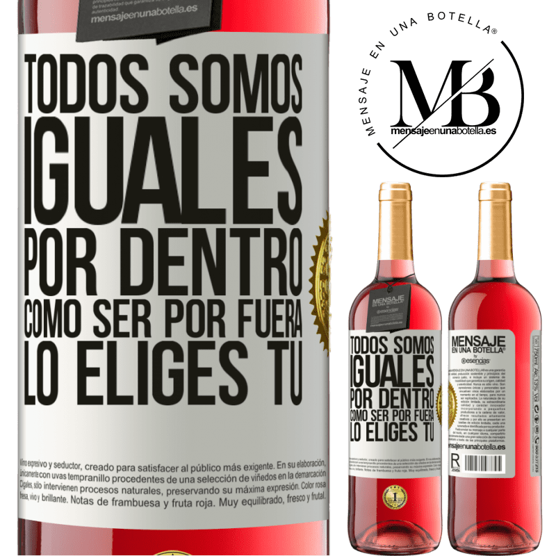 24,95 € Envoi gratuit | Vin rosé Édition ROSÉ Nous sommes tous égaux à l'intérieur, comment être à l'extérieur vous le choisissez Étiquette Blanche. Étiquette personnalisable Vin jeune Récolte 2020 Tempranillo