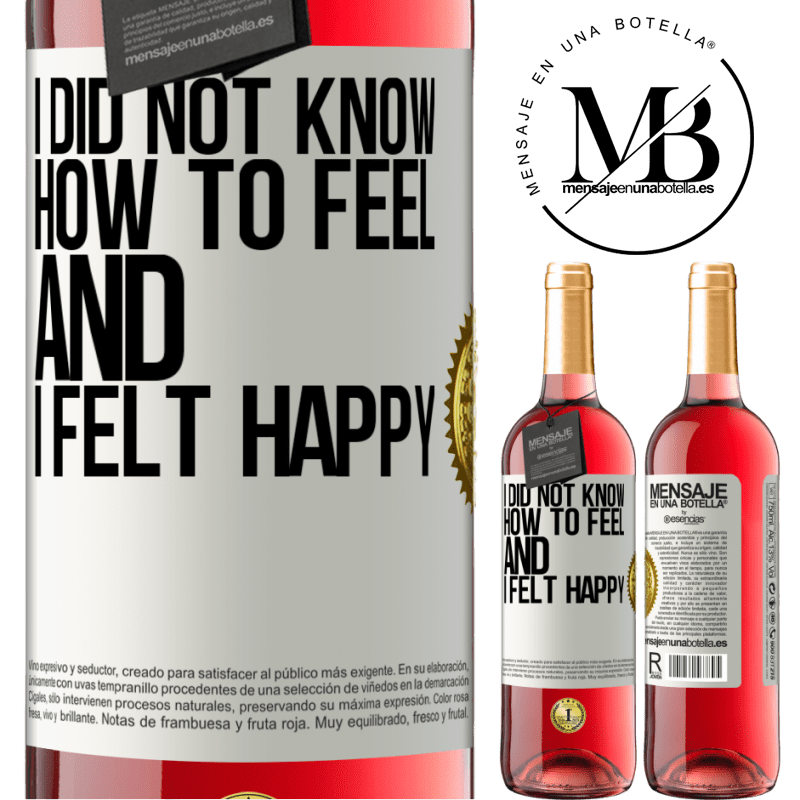 24,95 € Free Shipping | Rosé Wine ROSÉ Edition I did not know how to feel and I felt happy White Label. Customizable label Young wine Harvest 2020 Tempranillo