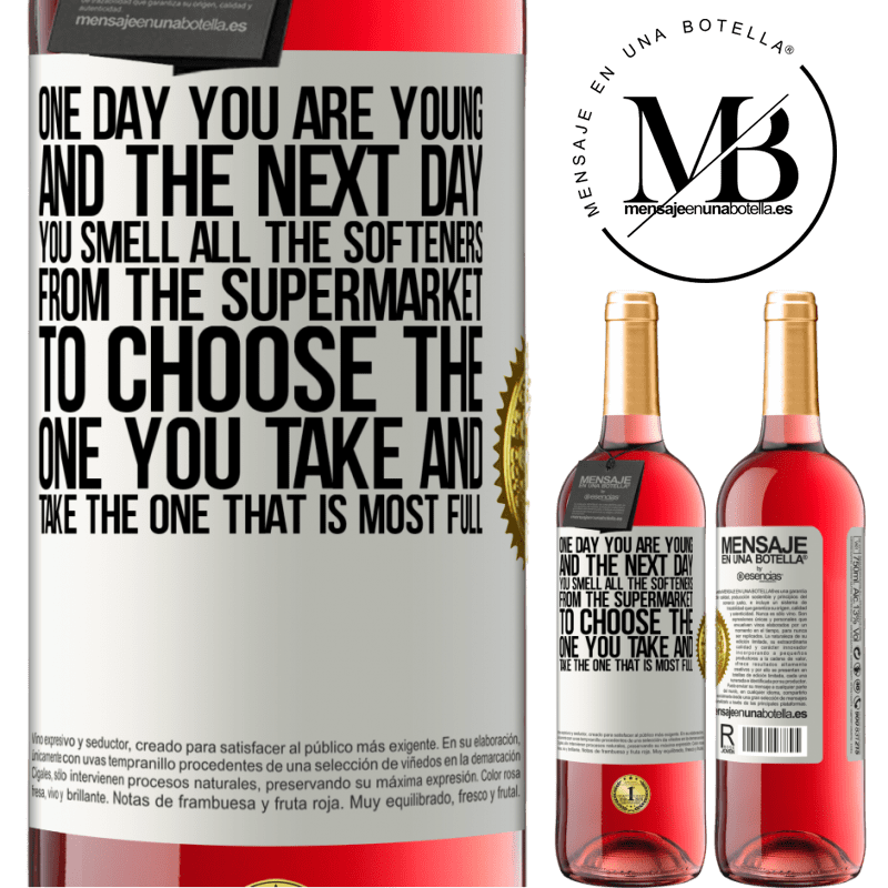 24,95 € Free Shipping   Rosé Wine ROSÉ Edition One day you are young and the next day, you smell all the softeners from the supermarket to choose the one you take and take White Label. Customizable label Young wine Harvest 2020 Tempranillo