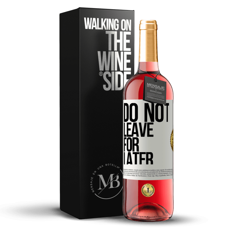 24,95 € Free Shipping | Rosé Wine ROSÉ Edition Do not leave for later White Label. Customizable label Young wine Harvest 2020 Tempranillo