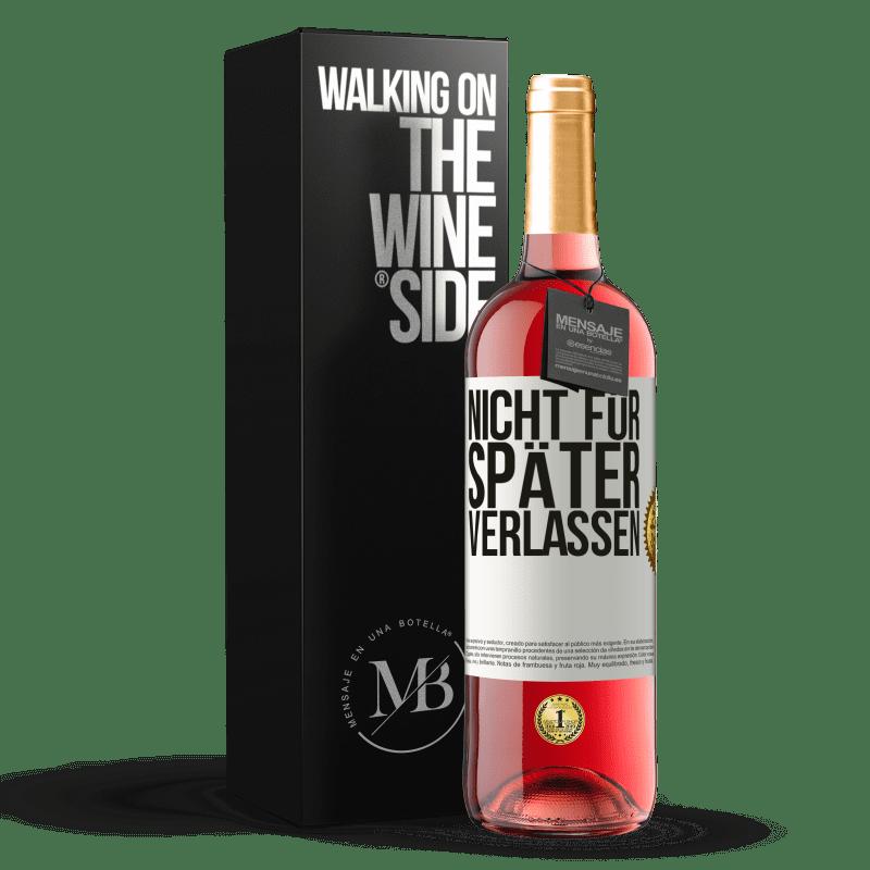 24,95 € Kostenloser Versand | Roséwein ROSÉ Ausgabe Nicht für später verlassen Weißes Etikett. Anpassbares Etikett Junger Wein Ernte 2020 Tempranillo