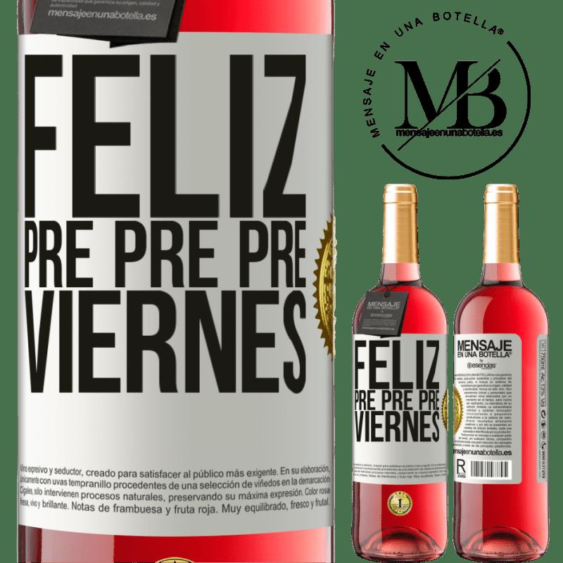 24,95 € Envoi gratuit   Vin rosé Édition ROSÉ Happy pre pre pre vendredi Étiquette Blanche. Étiquette personnalisable Vin jeune Récolte 2020 Tempranillo