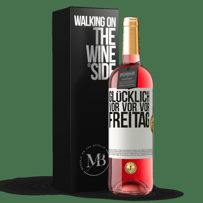 24,95 € Kostenloser Versand   Roséwein ROSÉ Ausgabe Glücklich vor vor vor Freitag Weißes Etikett. Anpassbares Etikett Junger Wein Ernte 2020 Tempranillo