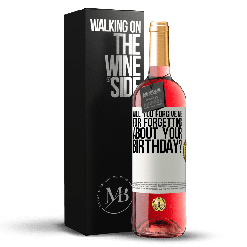 24,95 € Free Shipping   Rosé Wine ROSÉ Edition Will you forgive me for forgetting about your birthday? White Label. Customizable label Young wine Harvest 2020 Tempranillo