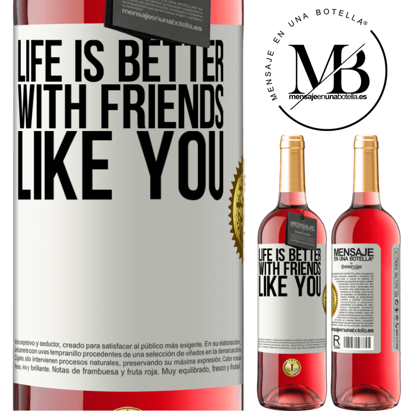 24,95 € Free Shipping | Rosé Wine ROSÉ Edition Life is better, with friends like you White Label. Customizable label Young wine Harvest 2020 Tempranillo