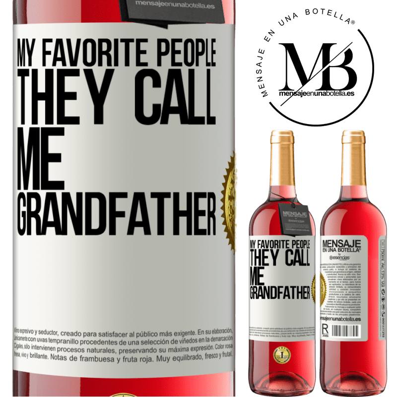 24,95 € Free Shipping   Rosé Wine ROSÉ Edition My favorite people, they call me grandfather White Label. Customizable label Young wine Harvest 2020 Tempranillo