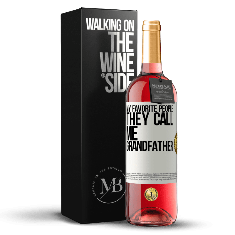 24,95 € Free Shipping | Rosé Wine ROSÉ Edition My favorite people, they call me grandfather White Label. Customizable label Young wine Harvest 2020 Tempranillo