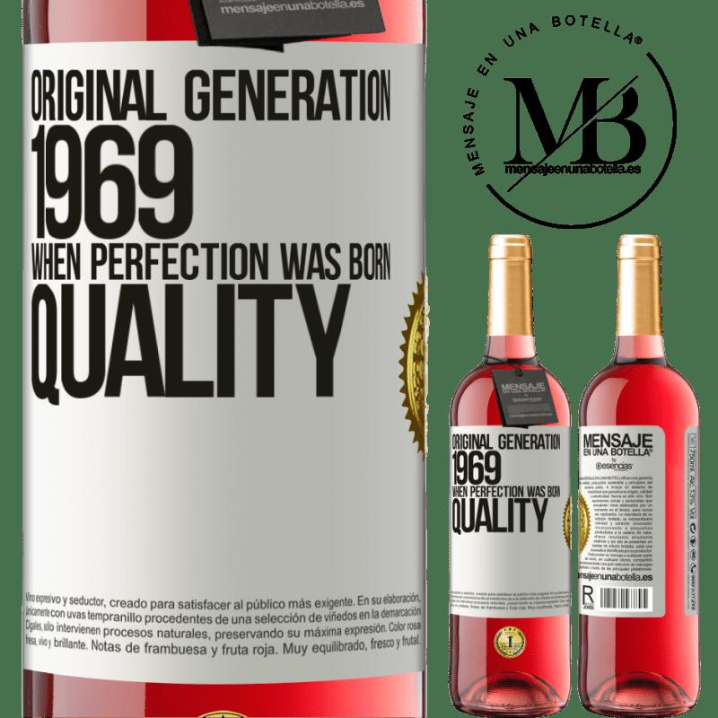 24,95 € Envoi gratuit | Vin rosé Édition ROSÉ Génération originale. 1969. Quand la perfection est née. La qualité Étiquette Blanche. Étiquette personnalisable Vin jeune Récolte 2020 Tempranillo
