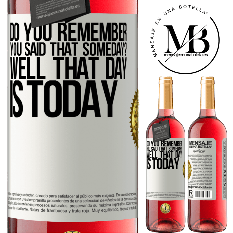 24,95 € Free Shipping   Rosé Wine ROSÉ Edition Do you remember you said that someday? Well that day is today White Label. Customizable label Young wine Harvest 2020 Tempranillo