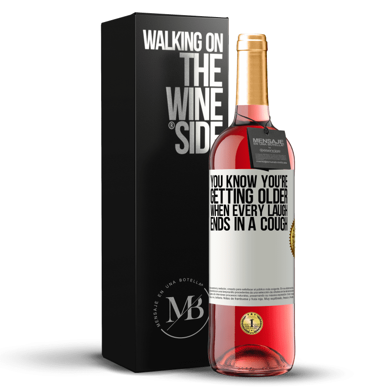 24,95 € Free Shipping | Rosé Wine ROSÉ Edition You know you're getting older, when every laugh ends in a cough White Label. Customizable label Young wine Harvest 2020 Tempranillo