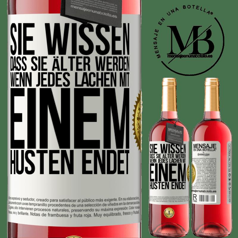 24,95 € Kostenloser Versand   Roséwein ROSÉ Ausgabe Sie wissen, dass Sie älter werden, wenn jedes Lachen mit einem Husten endet Weißes Etikett. Anpassbares Etikett Junger Wein Ernte 2020 Tempranillo