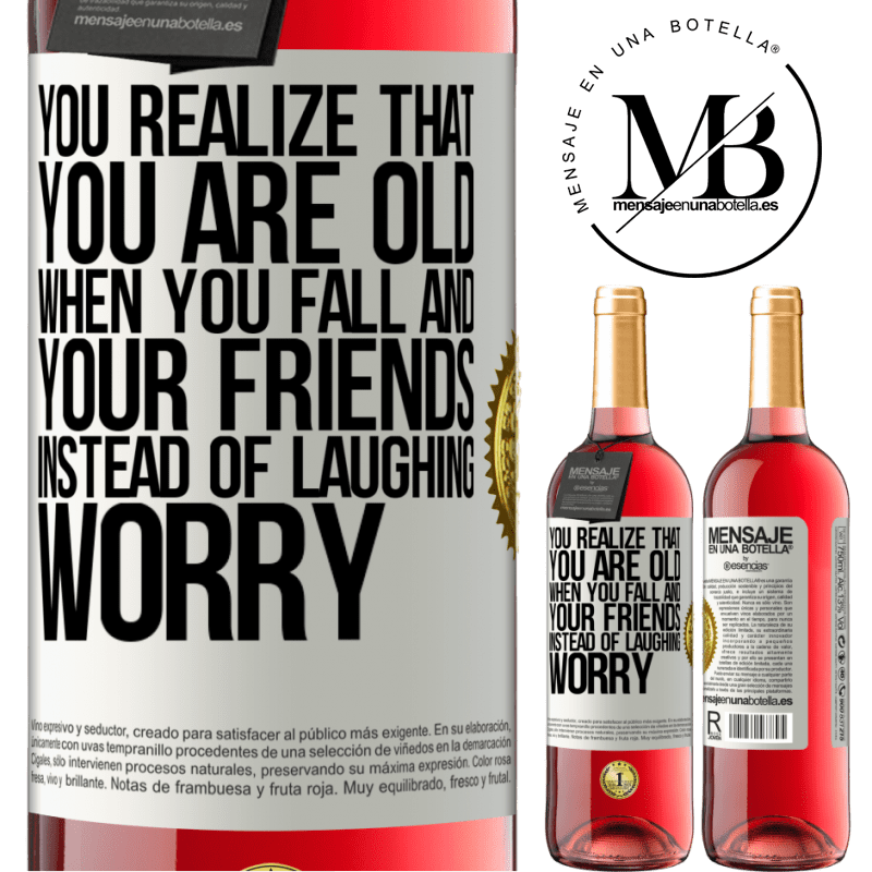 24,95 € Free Shipping   Rosé Wine ROSÉ Edition You realize that you are old when you fall and your friends, instead of laughing, worry White Label. Customizable label Young wine Harvest 2020 Tempranillo