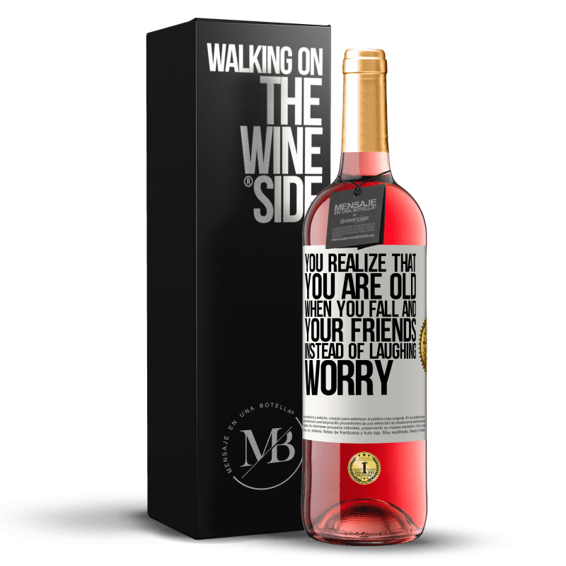24,95 € Free Shipping | Rosé Wine ROSÉ Edition You realize that you are old when you fall and your friends, instead of laughing, worry White Label. Customizable label Young wine Harvest 2020 Tempranillo