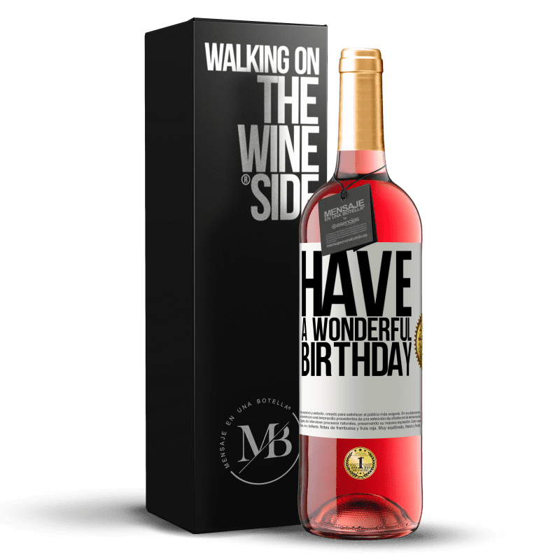 24,95 € Free Shipping | Rosé Wine ROSÉ Edition Have a wonderful birthday White Label. Customizable label Young wine Harvest 2020 Tempranillo
