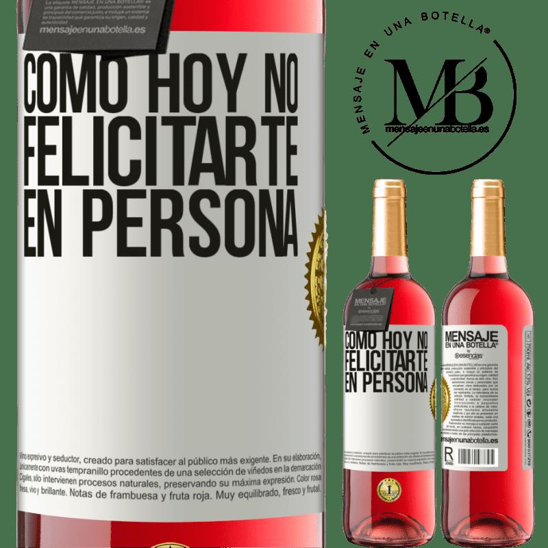 24,95 € Envoi gratuit | Vin rosé Édition ROSÉ Comment ne pas vous féliciter aujourd'hui, en personne Étiquette Blanche. Étiquette personnalisable Vin jeune Récolte 2020 Tempranillo