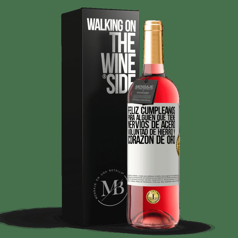 24,95 € Envoi gratuit | Vin rosé Édition ROSÉ Joyeux anniversaire à quelqu'un qui a des nerfs d'acier, une volonté de fer et un cœur d'or Étiquette Blanche. Étiquette personnalisable Vin jeune Récolte 2020 Tempranillo