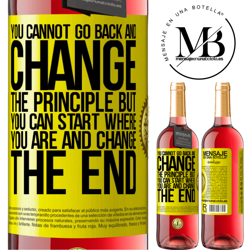 24,95 € Free Shipping | Rosé Wine ROSÉ Edition You cannot go back and change the principle. But you can start where you are and change the end Yellow Label. Customizable label Young wine Harvest 2020 Tempranillo
