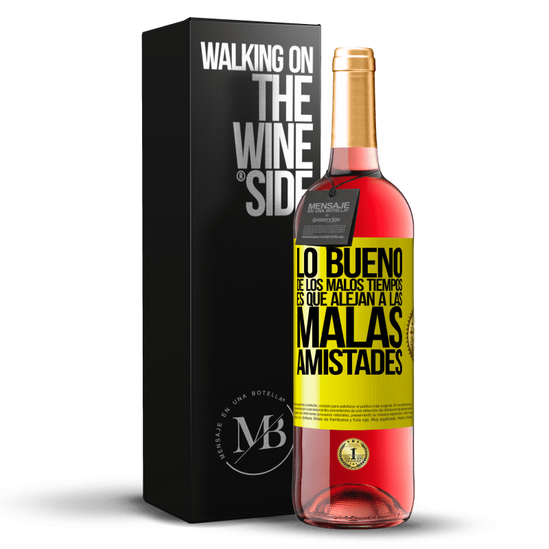 24,95 € Envoi gratuit   Vin rosé Édition ROSÉ La bonne chose à propos des mauvais moments, c'est qu'ils chassent les mauvaises amitiés Étiquette Jaune. Étiquette personnalisable Vin jeune Récolte 2020 Tempranillo