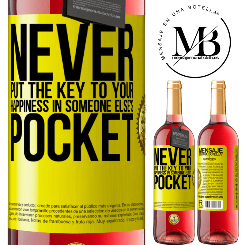 24,95 € Free Shipping | Rosé Wine ROSÉ Edition Never put the key to your happiness in someone else's pocket Yellow Label. Customizable label Young wine Harvest 2020 Tempranillo
