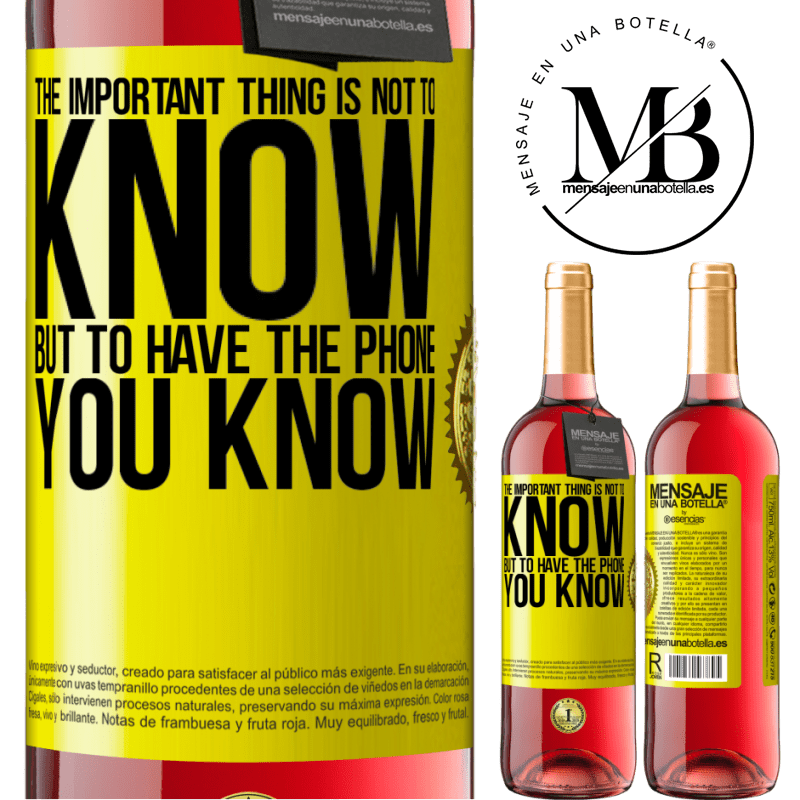 24,95 € Free Shipping   Rosé Wine ROSÉ Edition The important thing is not to know, but to have the phone you know Yellow Label. Customizable label Young wine Harvest 2020 Tempranillo