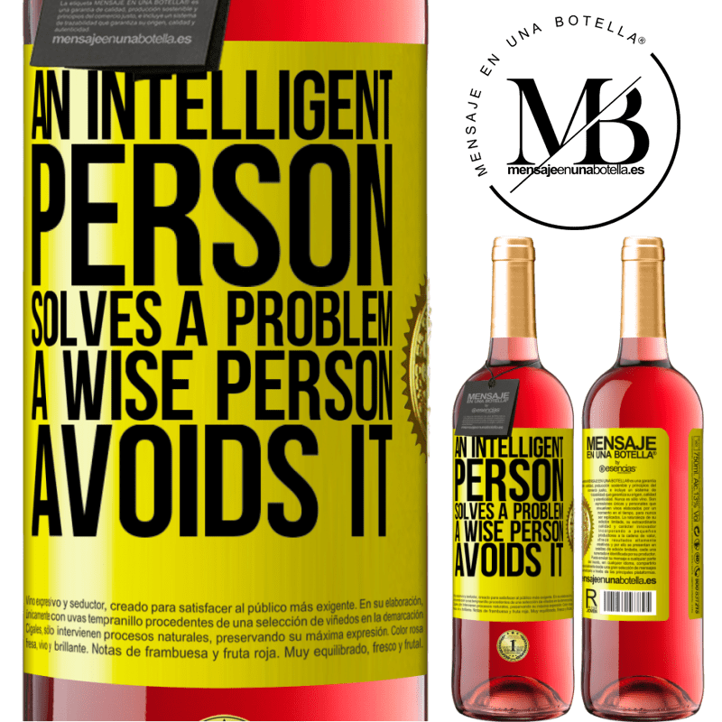 24,95 € Free Shipping | Rosé Wine ROSÉ Edition An intelligent person solves a problem. A wise person avoids it Yellow Label. Customizable label Young wine Harvest 2020 Tempranillo