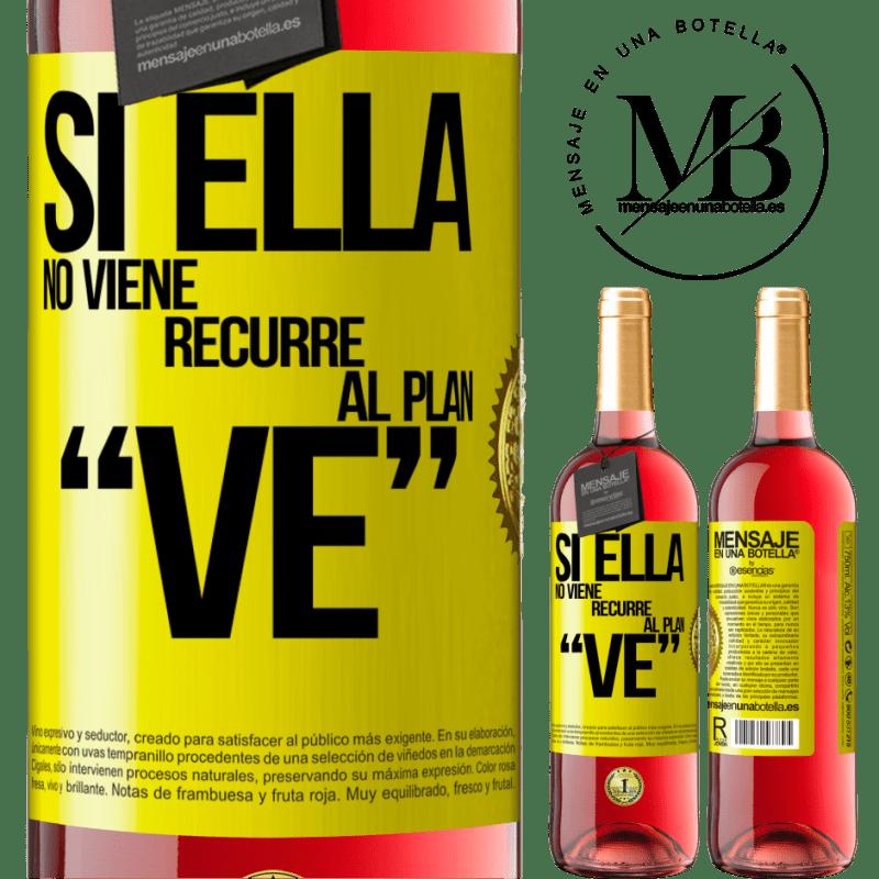 24,95 € Free Shipping | Rosé Wine ROSÉ Edition Si ella no viene, recurre al plan VE Yellow Label. Customizable label Young wine Harvest 2020 Tempranillo