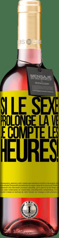 24,95 € Envoi gratuit   Vin rosé Édition ROSÉ Si le sexe prolonge la vie, je compte les heures! Étiquette Jaune. Étiquette personnalisable Vin jeune Récolte 2020 Tempranillo