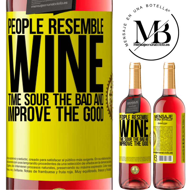 24,95 € Free Shipping | Rosé Wine ROSÉ Edition People resemble wine. Time sour the bad and improve the good Yellow Label. Customizable label Young wine Harvest 2020 Tempranillo