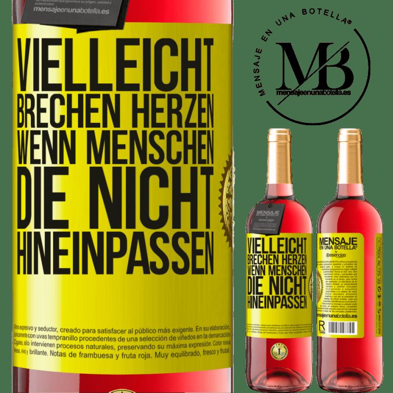 24,95 € Kostenloser Versand | Roséwein ROSÉ Ausgabe Vielleicht brechen Herzen, wenn Menschen, die nicht hineinpassen Gelbes Etikett. Anpassbares Etikett Junger Wein Ernte 2020 Tempranillo