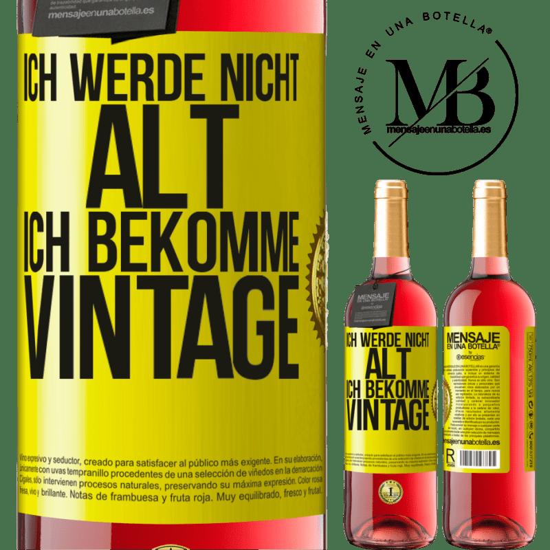 24,95 € Kostenloser Versand | Roséwein ROSÉ Ausgabe Ich werde nicht alt, ich bekomme Vintage Gelbes Etikett. Anpassbares Etikett Junger Wein Ernte 2020 Tempranillo