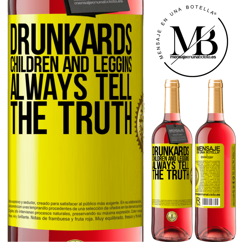 24,95 € Free Shipping   Rosé Wine ROSÉ Edition Drunkards, children and leggins always tell the truth Yellow Label. Customizable label Young wine Harvest 2020 Tempranillo