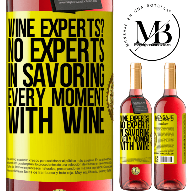 24,95 € Free Shipping   Rosé Wine ROSÉ Edition wine experts? No, experts in savoring every moment, with wine Yellow Label. Customizable label Young wine Harvest 2020 Tempranillo