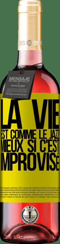 24,95 € Envoi gratuit | Vin rosé Édition ROSÉ La vie est comme le jazz ... mieux si c'est improvisé Étiquette Jaune. Étiquette personnalisable Vin jeune Récolte 2020 Tempranillo