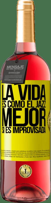 «La vida es como el jazz… mejor si es improvisada» Edición ROSÉ