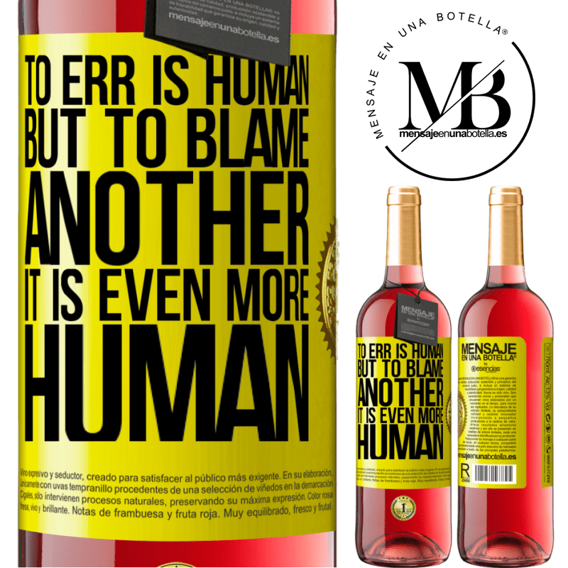 24,95 € Free Shipping   Rosé Wine ROSÉ Edition To err is human ... but to blame another, it is even more human Yellow Label. Customizable label Young wine Harvest 2020 Tempranillo
