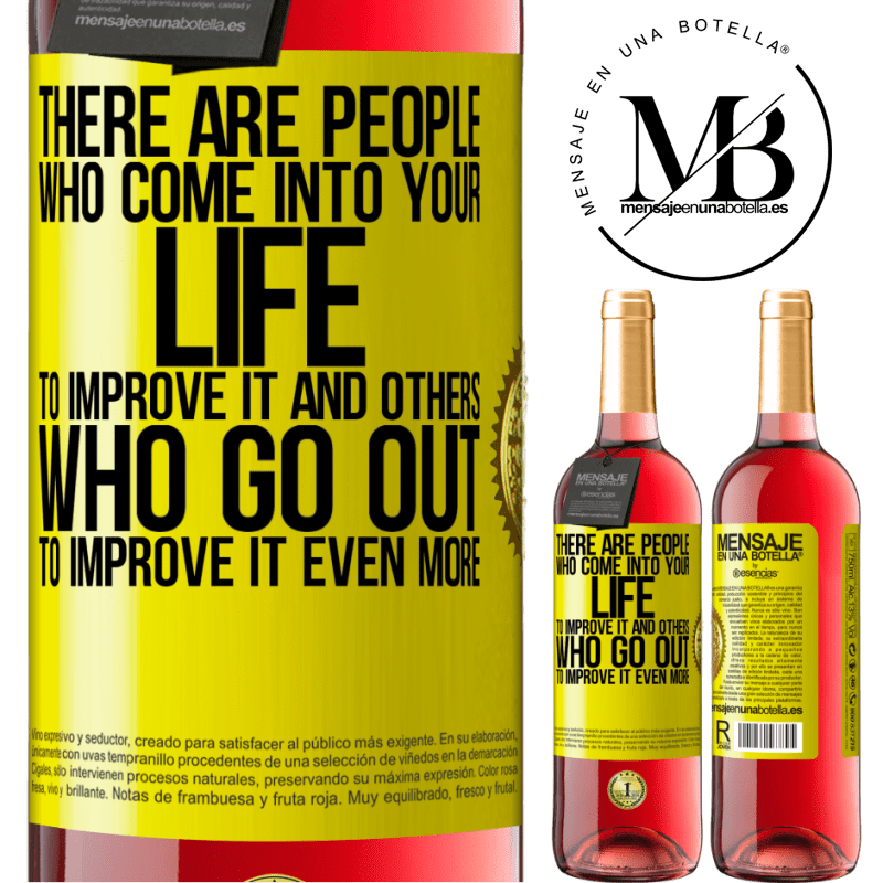 24,95 € Free Shipping | Rosé Wine ROSÉ Edition There are people who come into your life to improve it and others who go out to improve it even more Yellow Label. Customizable label Young wine Harvest 2020 Tempranillo